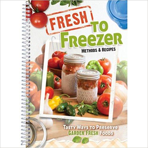 Fresh to Freezer Methods & Recipes