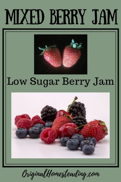 Low Sugar Mixed Berry Jam can be made with many different types of berries and a low amount of sugar.